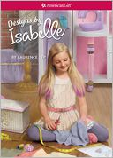 Designs by Isabelle (American Girl of the Year Series), Vol. 2 by Laurence Yep: Book Cover