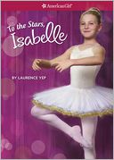 To the Stars, Isabelle (American Girl of the Year Series), Vol. 3