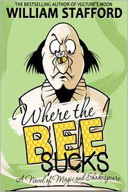 William Stafford - Where The Bee Sucks