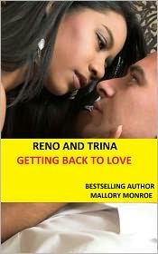 MALLORY MONROE - RENO AND TRINA: GETTING BACK TO LOVE
