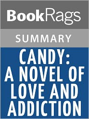 BookRags - Candy: A Novel of Love and Addiction by Luke Davies l Summary & Study Guide