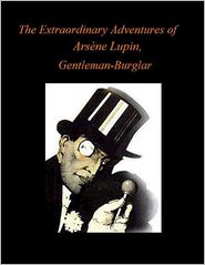 Maurice Leblanc - The Extraordinary Adventures of Arsène Lupin, Gentleman-Burglar