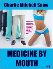 Charlie Mitchell Snow - Medicine by Mouth, Part 2: Oral Olympics #1