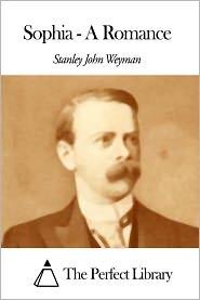 Stanley J. Weyman - Sophia - A Romance