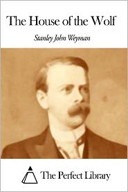 Stanley J. Weyman - The House of the Wolf