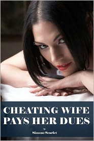 Simone Scarlet - Cheating Wife Pays Her Dues (cuckold, cheating wife, slut wife, interracial, breeding)