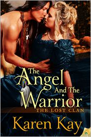 Karen Kay - The Angel and the Warrior