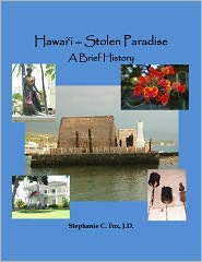 Stephanie C. Fox - Hawai'i - Stolen Paradise: A Brief History