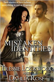 Dahlia Rose Tressie Lockwood - Mistaken Identities [Interracial Erotic Romance]