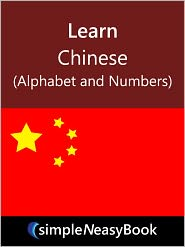 Kalpit Jain - Learn Chinese (Alphabet and Numbers)-simpleNeasyBook