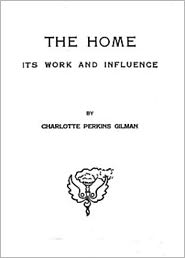 Charlotte Perkins Gilman - The home (Illustrated)