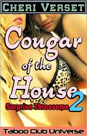 Cheri Verset - Cougar of the House 2 - Surprise Threesome (mother sister aunt sex)
