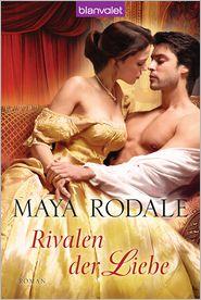 Maya Rodale  Juliane Korelski - Rivalen der Liebe
