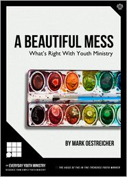 Mark Oestreicher - A Beautiful Mess