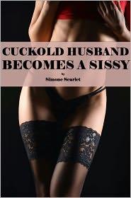 Simone Scarlet - Cuckold Husband Becomes a Sissy (slut wife, cheating wife, feminization, nylon, stockings, bisexuality)