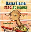 Book Cover Image. Title: Llama Llama Mad at Mama, Author: by Anna Dewdney,�Anna Dewdney,�Anna Dewdney