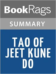 BooKRags - Tao of Jeet Kune Do by Bruce Lee Summary & Study Guide