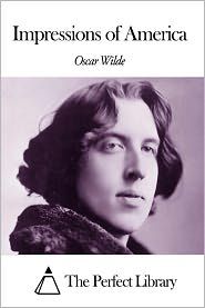Oscar Wilde - Impressions of America