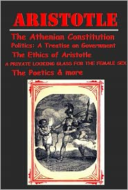 Aristotle - Aristotle 12- The Athenian Constitution Categories Poetics Ethics of Aristotle Politics A Treatise on Government, A PRIVATE LOOK
