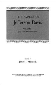 James T. McIntosh (Editor), K. Jack Bauer (Introduction) Jefferson Davis - The Papers of Jefferson Davis: July 1846--December 1848