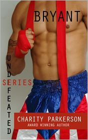 Charity Parkerson - Bryant (Undefeated Series book 1)