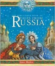 Kingfisher Book of Tales from Russia