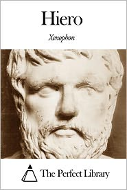Xenophon - Hiero the Tyrant: And Other Treatises