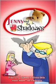 José A. Hechavarría (Illustrator) Zuleima E. Rivera - Jenny and the Shadows