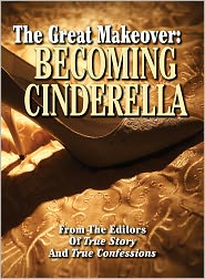 True Renditions (Editor) - The Great Makeover: Becoming Cinderella