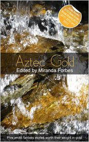 Jim Baker, Elizabeth Cage, Garrett Calcaterra, Landon Dixon, Miranda Forbes (Editor) Charybdis Childe - Aztec Gold: A collection of five erotic stories