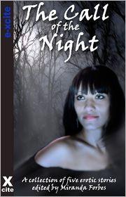 Michael Bracken, Giselle Renarde, Maggie Morton, Slave Nano, Miranda Forbes (Editor) Tabitha Rayne - The Call of the Night: A collection of five erotic stories