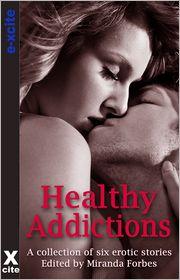 Olivia London, Sommer Marsden, Elizabeth Coldwell, K D Grace, Eva Hore, Miranda Forbes (Editor) Landon Dixon - Healthy Addictions: Six erotic short stories