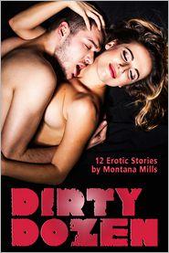 Montana Mills - Dirty Dozen: 12 Erotic Stories
