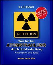 Romana Fugger  Reinhard Fugger - Was tun bei Atomstrahlung durch Unfall oder Krieg