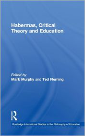 Habermas, Critical Theory and Education...