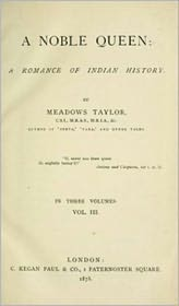 Meadows Taylor - A Noble Queen: A Romance of Indian History