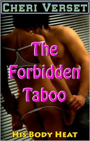 Cheri Verset - The Forbidden Taboo: His Body Heat