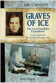 John Wilson - I Am Canada: Graves of Ice