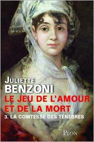 Juliette BENZONI - Le jeu de l'amour et de la mort - Tome 3