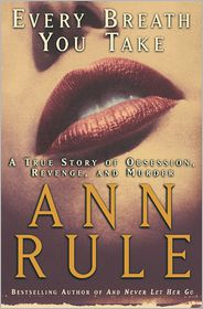 Ann Rule - Every Breath You Take