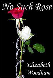 Elizabeth Woodham - No Such Rose