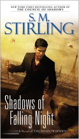 S. M. Stirling - Shadows of Falling Night