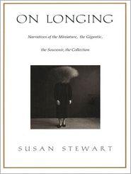Susan Stewart - On Longing