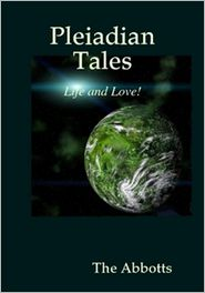 The Abbotts - Pleiadian Tales: Life and Love!