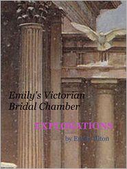 Emily Tilton - Explorations: Emily's Victorian Bridal Chamber