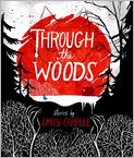 Book Cover Image. Title: Through the Woods, Author: by Emily Carroll