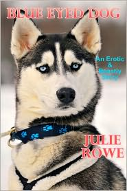 Julie Rowe - Blue Eyed Dog (An Erotic & Beastly Tale)