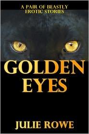 Julie Rowe - Golden Eyes (A Pair Of Bestiality Erotica Stories)