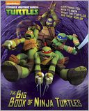 The Big Book of Ninja Turtles (Teenage Mutant Ninja Turtles) by Golden Books: Book Cover