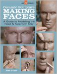 Book Cover Image. Title: Ceramic Sculpture:  Making Faces: A Guide to Modeling the Head and Face with Clay, Author: by Alex Irvine